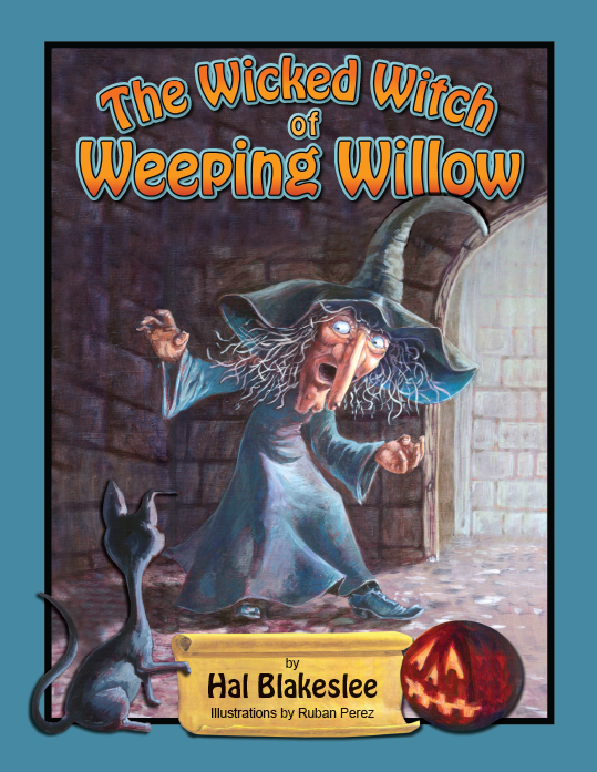 Cover design for The Wicked Witch of Weeping Willow by Hal Blakeslee